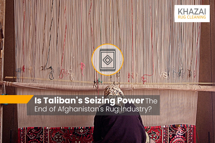 Is Taliban's Seizing Power The End of Afghanistan's Rug Industry?