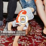 7 Mistakes To  Avoid with Your Oriental Rug